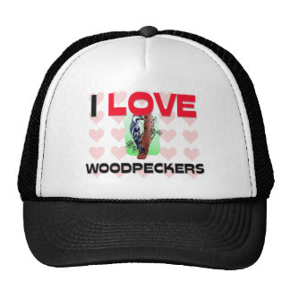 I Love Woodpeckers Hat