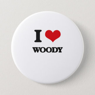 I love Woody 7.5 Cm Round Badge