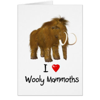 """I Love Wooly Mammoths"" Wooly Mammoth Greeting Card"