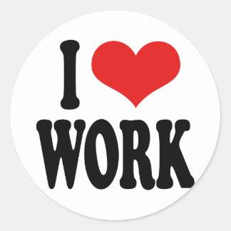 I Love Work Round Sticker