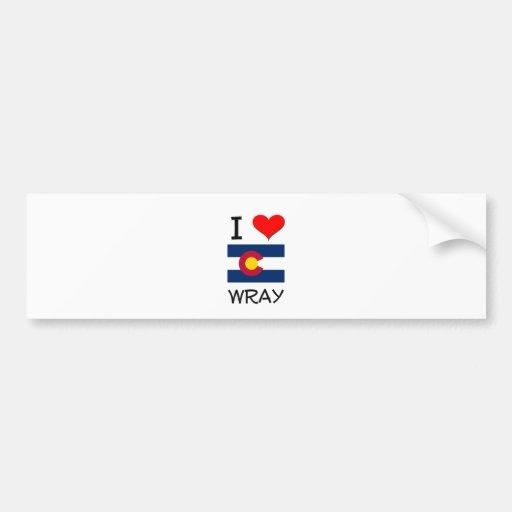 I Love WRAY Colorado Bumper Stickers