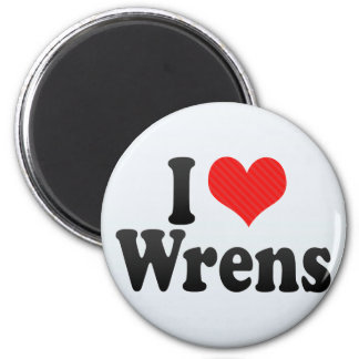 I Love Wrens Refrigerator Magnet