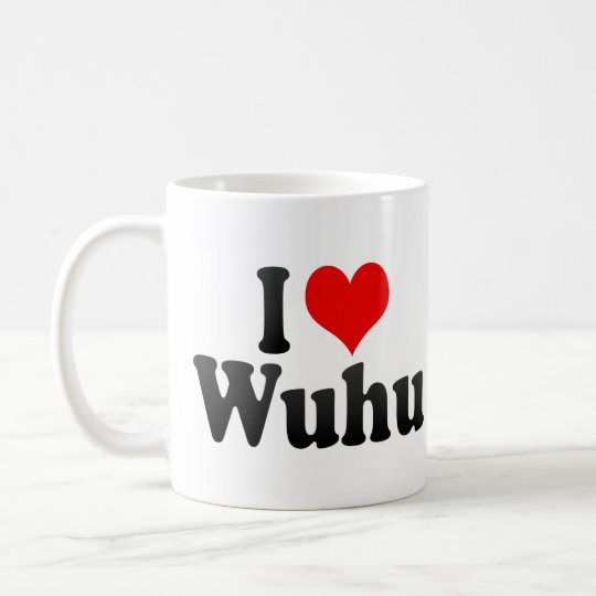 I Love Wuhu, China. Wo Ai Wuhu, China Coffee Mug