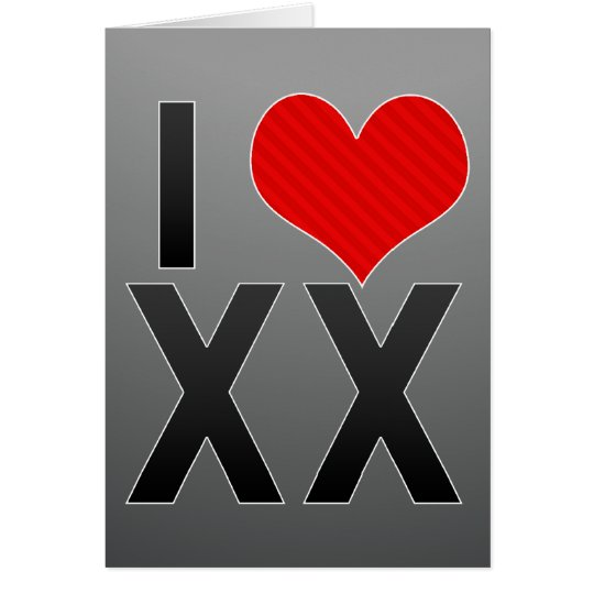 I Love XX Card