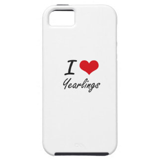 I love Yearlings Tough iPhone 5 Case