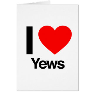 i love yews greeting card