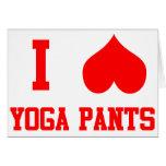 I Love Yoga Pants Greeting Card