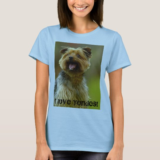 I love Yorkies! T-shirt