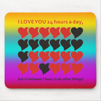 I LOVE YOU 24 hours a day | coloured Mouse Pad