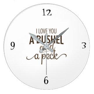 ***I LOVE YOU A BUSHEL AND A PECK*** CLOCK