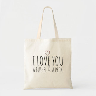I love you a bushel and a peck tote bag
