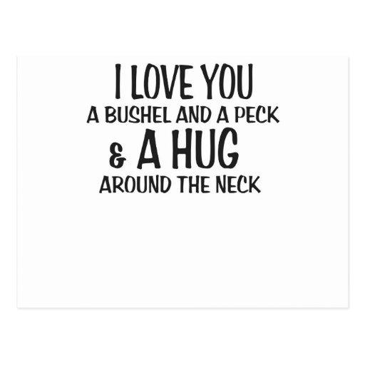 I love you a bushel and peck and a hug around the post card