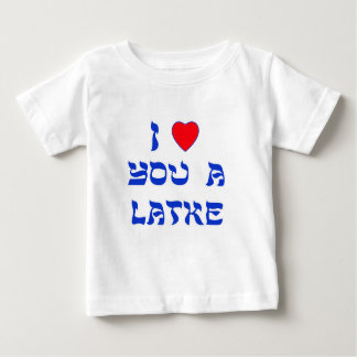 I Love You a Latke Baby T-Shirt