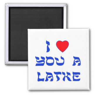 I Love You a Latke Magnet