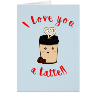 I love you a latte card