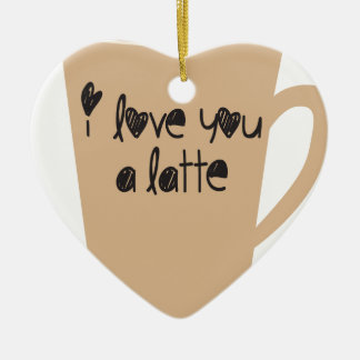 I love you a latte christmas ornament