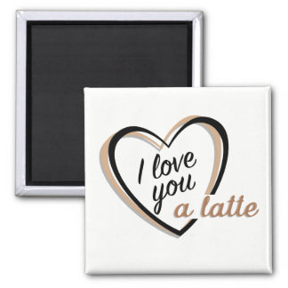 I love you a latte | Magnet