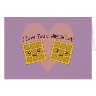 I Love You a Waffle Lot! Note Card