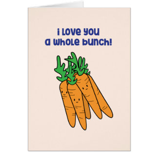 I love you a whole bunch - carrot love card