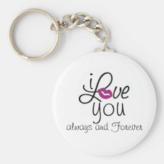 i LOVE you always and Forever Keyring