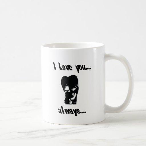 I Love You...Always Coffee Mugs