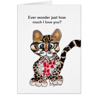 I Love You An Ocelot Valentine Card