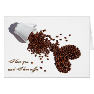 I love you and I love coffee greeting card