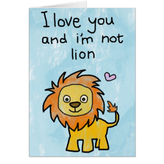 I Love You And I m Not Lion - Valentines Day Card