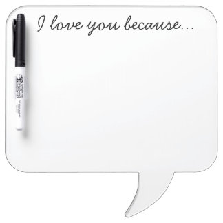 """""""I love you because"""" dry erase board"""