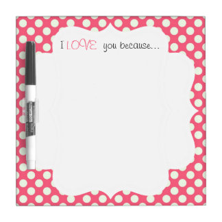 I Love You Because... Dry Erase Board