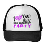 I Love you But I choose Party Hats
