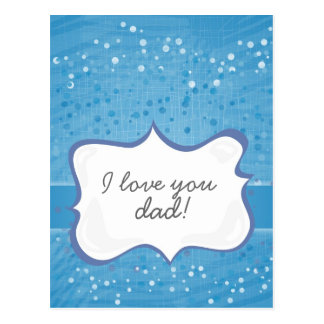 'I love you dad!' on blue dots Postcard