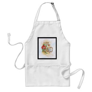 I love you, Dad Standard Apron