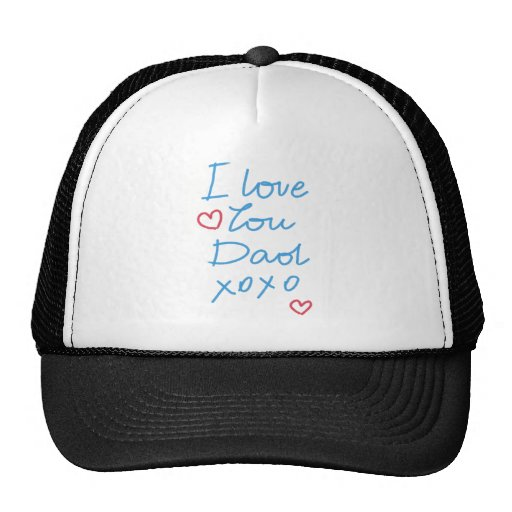 """I love you Dad xoxo"" handwritten message Trucker Hats"