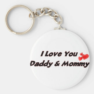 I Love you Daddy & Mommy Basic Round Button Key Ring