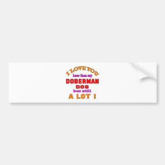 I love you Doberman Dog Bumper Sticker