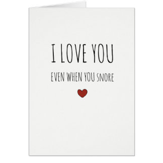 I love you even when you snore sassy V-day card