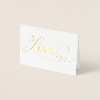"""I Love You"" Foiled Hand Lettered Greeting Card"