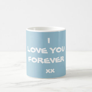 I LOVE YOU FOREVER xx -Coffee Mug - By RjFxx