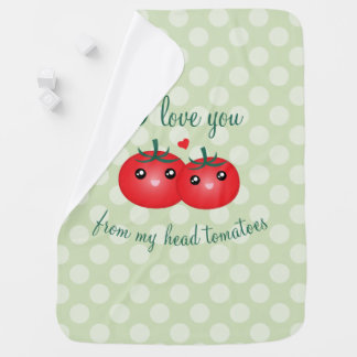 I Love You From My Head Tomatoes Fruit Pun Baby Buggy Blanket