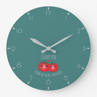 I Love You From My Head Tomatoes Funny Fruit Pun Large Clock