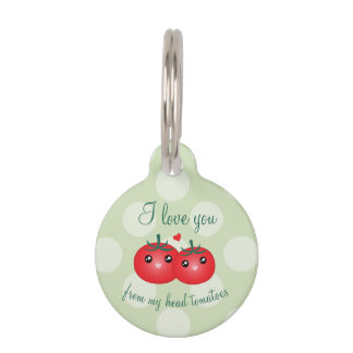 I Love You From My Head Tomatoes Funny Fruit Pun Pet Tag