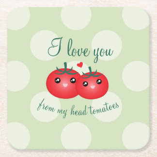I Love You From My Head Tomatoes Funny Fruit Pun Square Paper Coaster