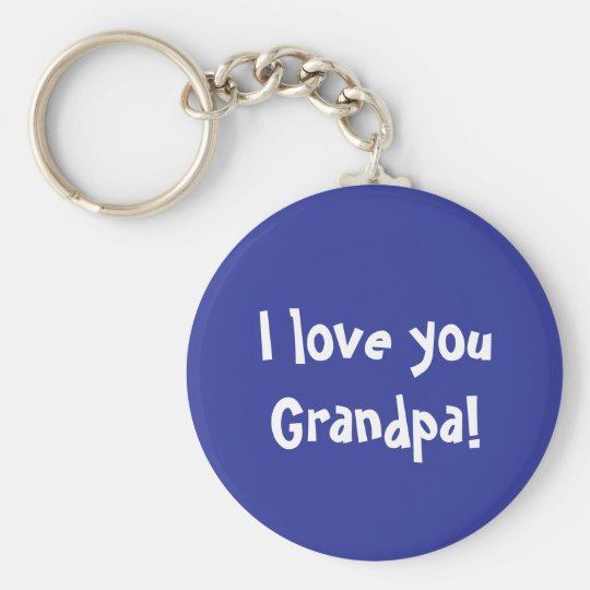 I love you Grandpa Basic Round Button Key Ring