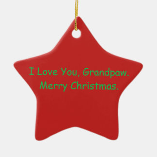 'I Love You, Grandpaw. Merry Christmas' Ornament