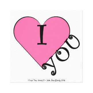 I Love YOU Heart II Gallery Wrap Canvas