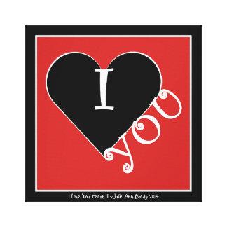 I Love YOU Heart II Stretched Canvas Prints