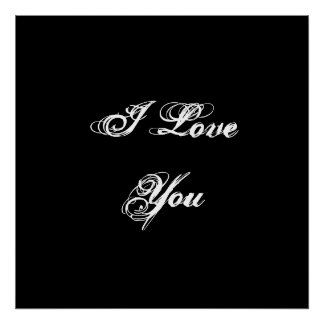 I Love You. In a script font. Black and White. Poster