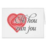 I love you in Dutch - Ik hou van jou Greeting Card