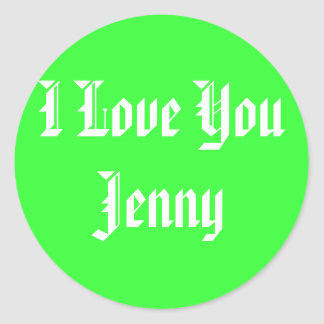 I Love You Jenny Classic Round Sticker